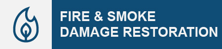 Fire and Smoke Damage Restoration